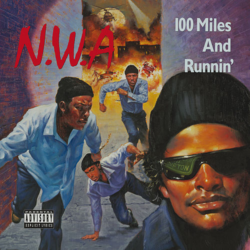 100 Miles And Runnin' von N.W.A