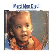 Merci mon Dieu ! - Prières et chansons célestes by Various Artists