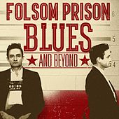 Folsom Prison Blues and Beyond by Various Artists