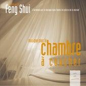 Feng shui: musique pour la chambre à coucher by Laurent Dury