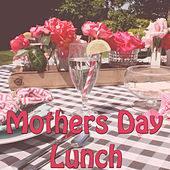Mothers Day Lunch by Various Artists