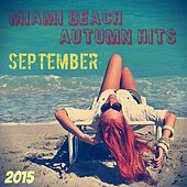 Miami Beach Autumn Hits September 2015 by Various Artists