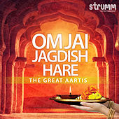 Om Jai Jagdish Hare - The Great Aartis by Various Artists