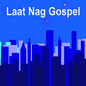 Laat Nag Gospel by Various Artists