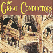 The Great Conductors - Vol. 2 by Various Artists