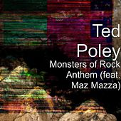 Monsters of Rock Anthem (feat. Maz Mazza) by Ted Poley
