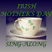 Irish Mother's Day Sing-Along by Various Artists