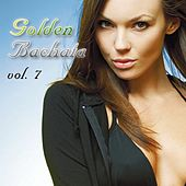 Golden Bachata, Vol. 7 - EP by Various Artists