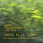 Songs Of The Earth (Cantos De La Tierra) by Ana Higueras