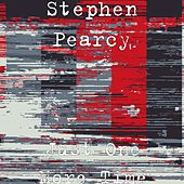 Just One More Time V-1 by Stephen Pearcy