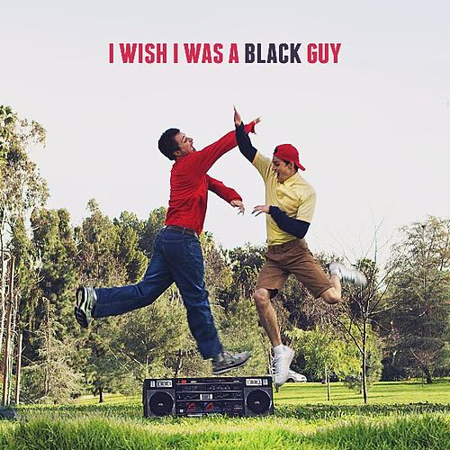 I Wish I Was a Black Guy by Julian Smith