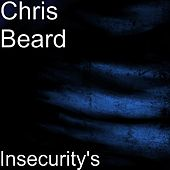 Insecurity's by Chris Beard