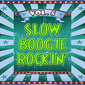 Slow Boogie Rockin', Vol. 5 von Various Artists