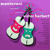 Mantovani and His Orchestra Play the Music of Victor Herbert by Mantovani & His Orchestra