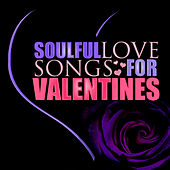 Soulful Love Songs for Valentines Day by Various Artists