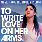 To Write Love On Her Arms (Music From The Motion Picture) von Various Artists