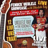 Fender Ukulele Showcae with Ukulele Ray (Live) by Ukulele Ray