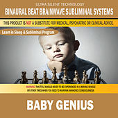 Baby Genius: Combination of Subliminal & Learning While Sleeping Program (Positive Affirmations, Isochronic Tones & Binaural Beats) by Binaural Beat Brainwave Subliminal Systems