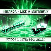 Like a Butterfly (Scoop & Alter Ego Remix) by Hitarda