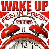 Wake up Feelin' Fresh by Union Of Sound