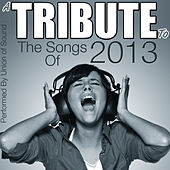 A Tribute to the Songs of 2013 by Union Of Sound