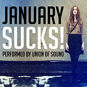 January Sucks! by Union Of Sound
