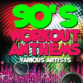 90's Workout Anthems by Various Artists