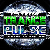 Trance Pulse by Various Artists