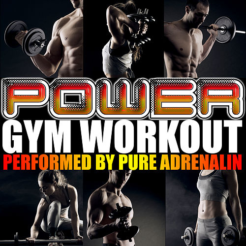 Power Gym Workout by Pure Adrenalin