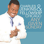 Any Given Sunday by Pastor Charles Jenkins