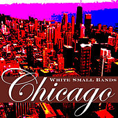 Chicago White Small Bands by Various Artists