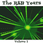 The R & B Years, Vol. 1 by Various Artists