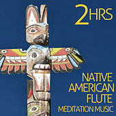 2 Hour Native American Flute Meditation Music by Various Artists
