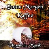 Guten Morgen Kaffee – Klassische Musik – Kaffeetrinken, Der Neue Tag mit  Klassische Musik, Kaffeepause by Guten Morgen Verein