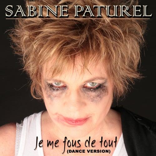 Je me fous de tout (Dance version) by Sabine Paturel