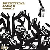 Spiritual Jazz 6: Vocals by Various Artists