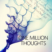 One Million Thoughts – Concentration Music for Studying, Logical Thinking, Classics for Brain Power, Effective Study Skills, Classical Music for Focus, Presence of Mind by Presence of Mind Zone