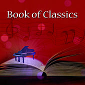 Book of Classics – Classical Music for Learning, Active Listening, Mindfulness Exercises with Famous Composers, Memory Improvement and Creative Thinking, Study Skills by Train Your Brain Collective