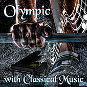 Olympic with Classical Music – Positive Energy, Strong Body, Character Building and Sport by Classics, Concentration by Olimpic Sports Academy