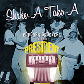 Shake-A Take-A: Popcorn Groovers from the President Jukebox by Various Artists