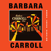 The Barbara Carroll Trio (Bonus Track Version) by Barbara Carroll
