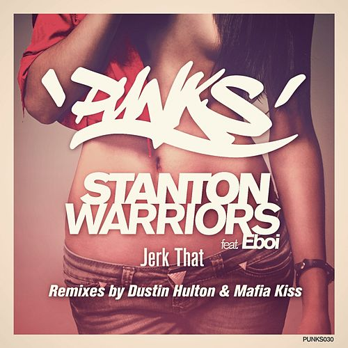 Jerk That by Stanton Warriors