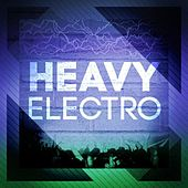 Heavy Electro by Various Artists