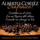 Alberto Cortéz Sinfónico: Castillos en el Aire / En un Rincón del Alma / Cuando un Amigo Se Va - Single by Orquesta Sinfónica de Puerto Rico