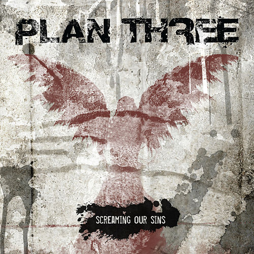 Screaming Our Sins by Plan Three