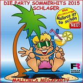 Die Schlager Party Sommer Hits 2015 Mallorca Megaparty (Plus Hymne Mallorca ist so schön) by Schmitti