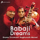 Babaji Dreams by Sivamani
