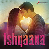 Ishqaana (The Hottest Love Songs) by Various Artists