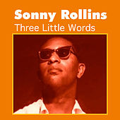 Three Little Words by Sonny Rollins