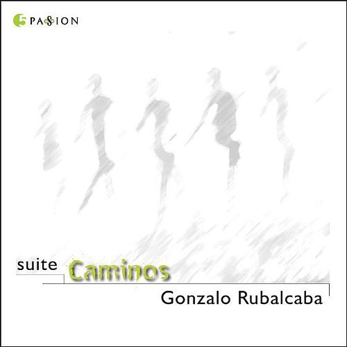 Suite Caminos by Gonzalo Rubalcaba